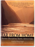 Far from Home: Father-Daughter Travel Adventures by Wendy Knight